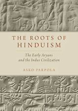 The Roots of Hinduism : The Early Aryans and the Indus Civilization by Asko...