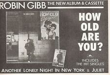 ROBIN GIBB (BEE GEES) How Old Are You 1984  magazine ADVERT / Poster 8x6 inches