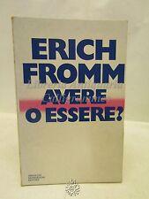 Erich Fromm: Avere o essere? Mondadori 1977, Filosofia, Psicologia, Letteratura