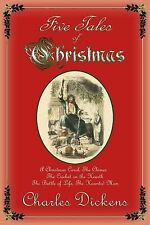 Five Tales of Christmas : A Christmas Carol, the Chimes, the Cricket on the...