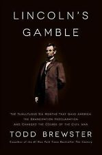 Lincoln's Gamble: The Tumultuous Six Months that Gave America the Emancipation P