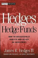 Hedges on Hedge Funds: How to Successfully Analyze and Select an Investment (Wil