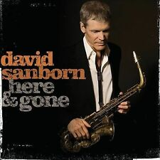 Here And Gone by David Sanborn