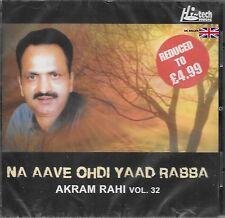 AKRAM RAHI - NA AAVE OHDI YAAD - Vol.32- CD