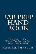 Bar Prep Hand Book : By a Lawyer Who Wrote the Perfect Bar Exam - Look Inside...