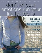 Instant Help: Don't Let Your Emotions Run Your Life for Teens : Dialectical...