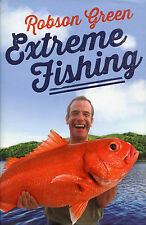 Extreme Fishing with Robson Green - Fishing Adventures around the World book