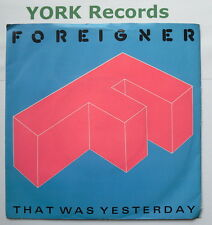 """FOREIGNER - That Was Yesterday - Excellent Condition 7"""" Single Atlantic  A 9571"""