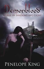 Curse of Shadows and Light : A Demonblood Novel by Penelope King (2014,...