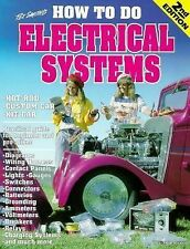 How to Do Electrical Systems: Most Everything About Auto Electrics Tex Smith's)