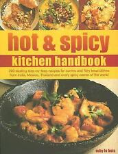 Hot and Spicy Kitchen Handbook: 200 Sizzling Step-by-Step Recipes for -ExLibrary