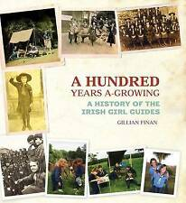 A Hundred Years A-Growing: A History of the Irish Girl Guides, Gillian Finan, Ve