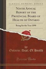 Ninth Annual Report Provincial Board Health Ontario Being for Year 1890 (Classic