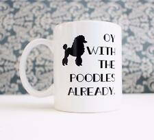 Oy with the Poodles Already Gilmore Girls black white Ceramic Coffee Mug cup