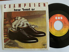 "CHAMPAIGN : How 'bout us / spinnin' - 7"" SP 1981 French issue CBS A 1046"