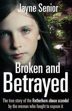 Broken and Betrayed: The true story of the Rotherham abuse scandal by the woman