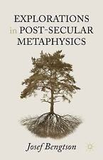 Explorations in Post-Secular Metaphysics by Josef Bengtson (2016, Hardcover)