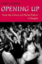 Opening Up: Youth Sex Culture and Market Reform in Shanghai Farrer, James Paper