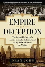 Empire of Deception: The Incredible Story of a Master Swindler Who Seduced a Cit
