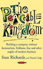 The Peaceable Kingdom : Building a Company Without Factionalism, Fiefdoms,...