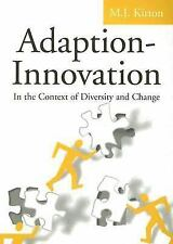 Adaption-Innovation : In the Context of Diversity and Change by M. J. Kirton...