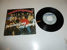 "DE HAVENZANGERS - De Avond Is Nog Lang Genoeg - 1985 Dutch 7"" Juke Box Single"