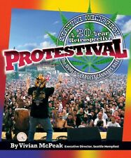 Protestival: A 20-Year Retrospective of Seattle HEMPFEST® by Vivian McPeak