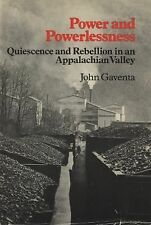 Power and Powerlessness : Quiescence and Rebellion in an Appalachian Valley...