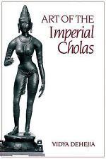 India art book ART OF THE IMPERIAL CHOLAS Vidya Dehejia CHOLA DYNASTY sculpture