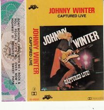 K 7 AUDIO (TAPE)  JOHNNY WINTER  *CAPTURED LIVE*
