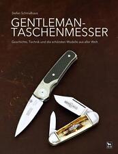 GENTLEMAN-TASCHENMESSER Geschichte Technik und die schönsten Modelle der Welt
