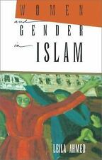 Women and Gender in Islam: Historical Roots of a Modern Debate by Ahmed, Leila