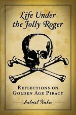 Life Under the Jolly Roger: Reflections on Golden Age Piracy-ExLibrary