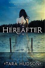 Hereafter Trilogy: Hereafter 1 by Tara Hudson (2012, Paperback)