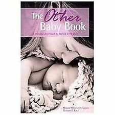 The Other Baby Book : A Natural Approach to Baby's First Year by Miriam Katz...