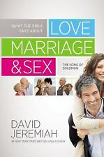 What the Bible Says about Love Marriage and Sex : David Jeremiah - HARDCOVER!