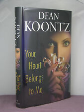 1st, with photo signed by author, Your Heart Belongs to Me by Dean Koontz (2008)