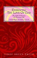 Embracing the Love of God : The Path and Promise of Christian Life by James B...