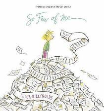 So Few of Me by Peter H. Reynolds (2006, Hardcover)