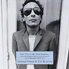 You Can't Be Too Strong: An Introduction To Graham Parker & The Rumour...