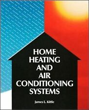 Home Heating and Air Conditioning Systems by James L. Kittle (1990, Paperback)