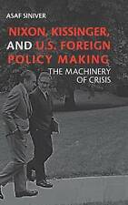 Nixon, Kissinger, and U.S. Foreign Policy Making: The Machinery of Crisis, Siniv