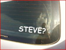 "FUNNY ""STEVE?"" CAR VAN BUMPER WINDOW STICKER EURO JDM EURO STANCE VW"