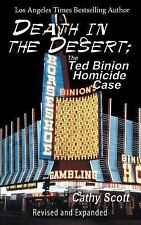 Death in the Desert : The Ted Binion Homicide Case by Cathy Scott (2001,...