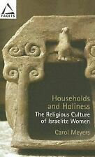 Households And Holiness: The Religious Culture Of Israelite Women (Facets)