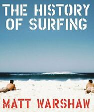The History of Surfing by Matt Warshaw Outdoor Recreation ( Hardcover)