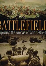 Battlefields: Exploring the Arenas of War 1805-1945 Michael Rayner (Hardback)