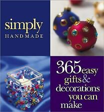 Simply Handmade: 365 Easy Gifts & Decorations You Can Make (Crafts), , 069620782