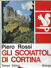 Piero Rossi - Gli Scoiattoli di Cortina Alpinismo - Tamari 1965 - Montagna Alpi
