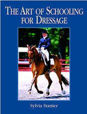 The Art of Schooling for Dressage: A Classical Approach-ExLibrary